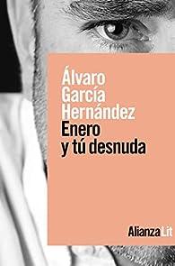 Enero y tú desnuda par Álvaro García Hernández