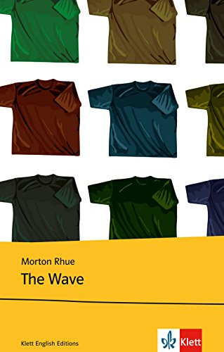 The Wave: Schulausgabe für das Niveau B1, ab dem 5. Lernjahr. Ungekürzter englischer Originaltext mit Annotationen (Young Adult Literature: Klett English Editions) (High-school-lehrbuch Englisch)
