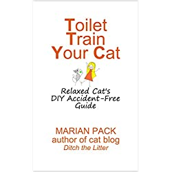 Toilet Train Your Cat: Relaxed Cat's DIY Accident-Free Guide (English Edition)