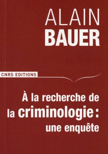 A la recherche de la criminologie. Une enquête