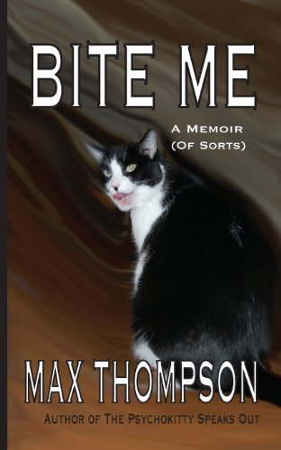 Bite Me: A Memoir (of Sorts) by Max Thompson (2013-02-01)