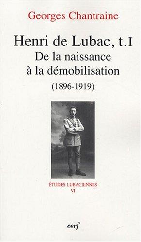 Henri de Lubac : Tome 1, De la naissance  la dmobilisation (1896-1919)