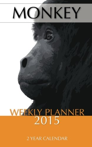 Monkey Weekly Planner 2015: 2 Year Calendar - 2015 Monkey-kalender