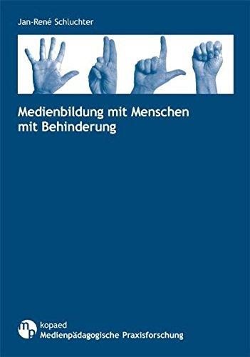 Medienbildung mit Menschen mit Behinderung (Medienpädagogische Praxisforschung)