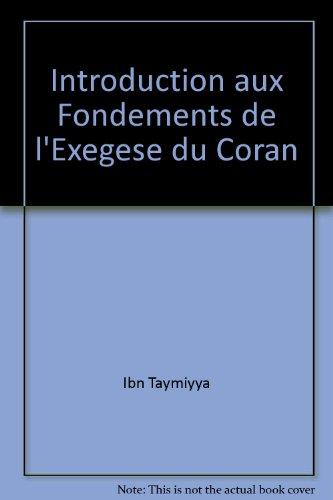 Introduction aux Fondements de l'Exegese du Coran