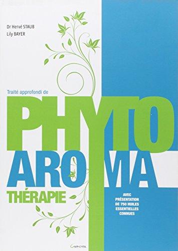 Traité approfondi de Phyto Aroma thérapie