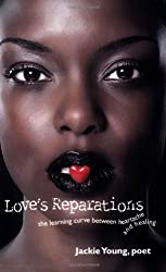 Loves Reparations: The Learning Curve Between Heartache and Healing
