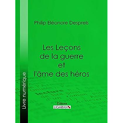 Les Leçons de la guerre et l'âme des héros