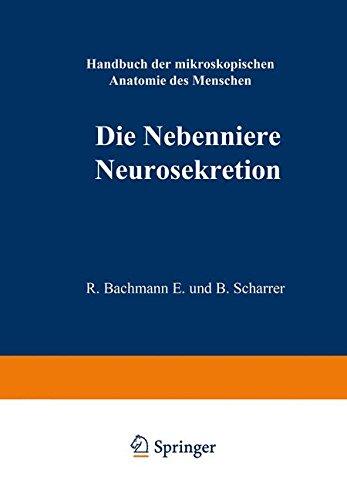 Die Nebenniere. Neurosekretion. (Handbuch der mikroskopischen Anatomie des Menschen   Handbook of Mikroscopic Anatomy)