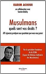 Musulmans, quels sont vos droits ? : 101 réponses pratiques aux questions que vous vous posez