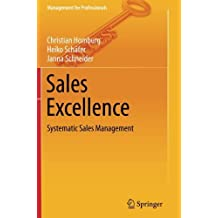 Sales Excellence: Systematic Sales Management (Management for Professionals) by Christian Homburg (2014-10-15)