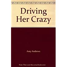 Driving Her Crazy (Mills & Boon Hardback Romance) by Amy Andrews (2013-01-04)