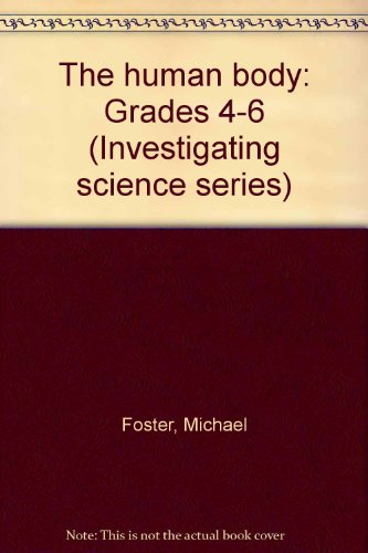 The human body: Grades 4-6 (Investigating science series)
