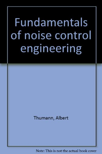 Fundamentals of noise control engineering par Albert Thumann