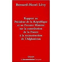 Rapport au Président de la République et au Premier Ministre sur la contribution de la France à la reconstruction de l'Afghanistan