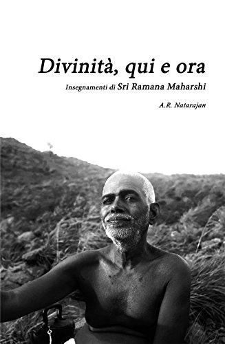 Mejortorrent Descargar Divinità, qui e ora: Insegnamenti di Sri Ramana Maharshi Libro Epub
