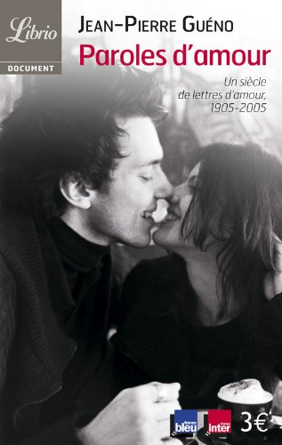 Paroles d'amour : Un siècle de lettres d'amour 1905-2005