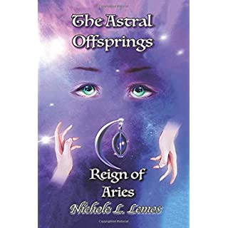 The Astral Offsprings: Reign of Aries