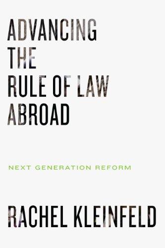 Advancing the Rule of Law Abroad: Next Generation Reform por Rachel Kleinfeld