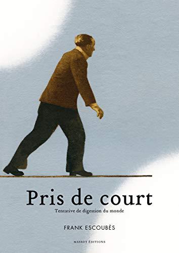 Pris de court par Frank Escoubes