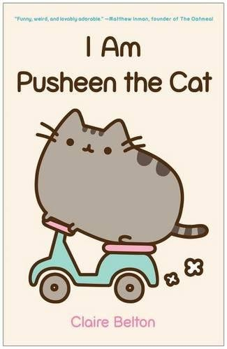 I Am Pusheen The Cat (A Pusheen Book) por Belton Claire