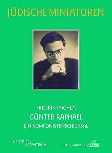 Günter Raphael: A composer's destiny (Jüdische Miniaturen / Herausgegeben von Hermann Simon)