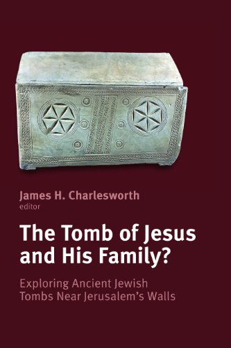 The Tomb of Jesus & His Family: Exploring Ancient Jewish Tombs Near Jerusalem's Wall