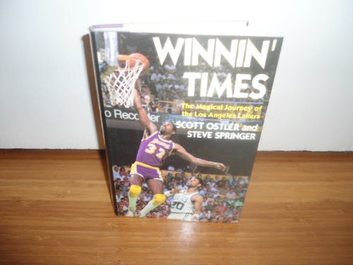 Winnin' Times: The Magical Journey of the Los Angeles Lakers por Scott Ostler