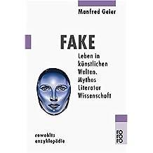 Fake: Leben in künstlichen Welten - Mythos, Literatur, Wissenschaft