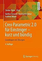 Creo Parametric 2.0 für Einsteiger - kurz und bündig: Grundlagen mit Übungen