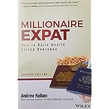 millionaire expat: كيفية Build والثروة خارج البلاد المعيشة