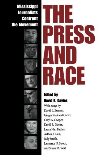 The Press and Race : Mississippi Journalists Confront the Movement (2001-04-25)