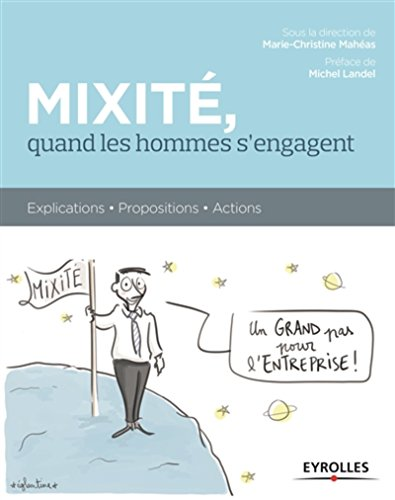 Mixité, quand les hommes s'engagent: Explications - Propositions - Actions