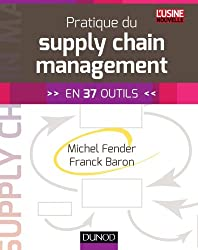 Pratique du supply chain management - En 37 outils