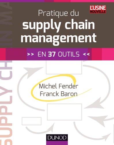 Pratique du supply chain management - En 37 outils par Michel Fender