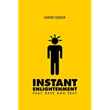 Instant Enlightenment: Fast, Deep and Sexy