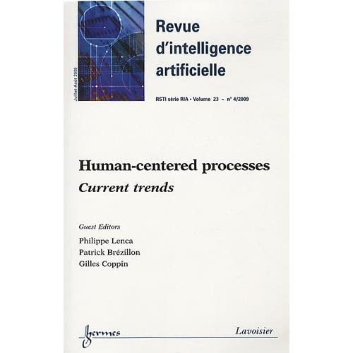 Revue d'Intelligence Artificielle RSTI, Volume 23 N° 4, Juillet-août 2009 : Human-centered processes : Current trends