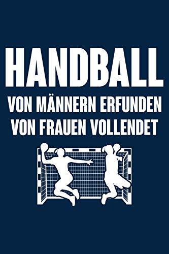 Von Frauen vollendet: Notizbuch / Notizheft für Handball Handballer-in Handballspieler-in Handball-Fan Frau A5 (6x9in) liniert mit Linien