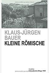 Kleine Römische.: Gedichte (SchoenheitderDinge, Band 3) Taschenbuch