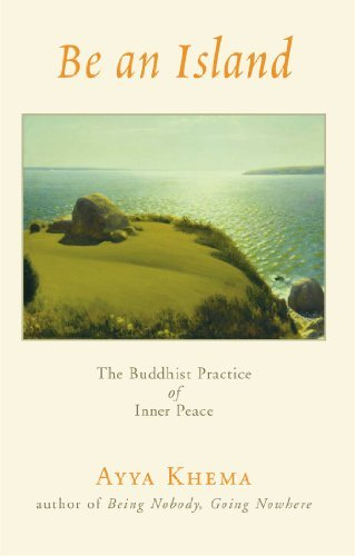 Be an Island: The Buddhist Practice of Inner Peace: Written by Ayya Kheme, 1999 Edition, Publisher: Wisdom Publications,U.S. [Paperback]