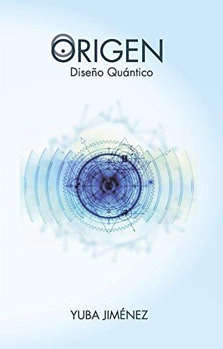 Diseño de vida quantica: Es por medio del conocimiento de esta técnica y algunas leyes las cuales estamos expuestos día con día que podremos tomar el control de nuestra vida por Yuba Jiménez