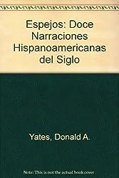 Espejos: Doce Narraciones Hispanoamericanas del Siglo