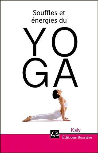 Souffles et énergies du Yoga par Kaly