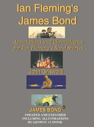 Ian Fleming's James Bond: Annotations and Chronologies for Ian Fleming's Bond Stories (New Edition) by John Griswold (2006-07-06)