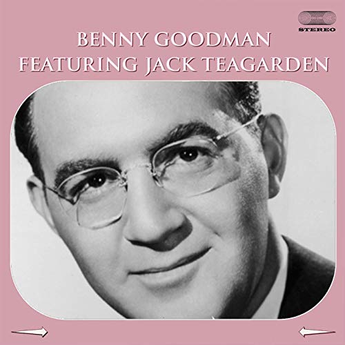 Benny Goodman Featuring Jack Teagarden Medley: I Gotta Right to Sing the Blues / Ain´tcha Glad / Texas Tea Party / Dr. Heckle and Mr. Jibe / Basin Street Blues / Beale Street Blues / Moonglow / As Long as I Live