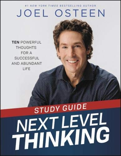 Next Level Thinking Study Guide: 10 Powerful Thoughts for a Successful and Abundant Life por Joel Osteen