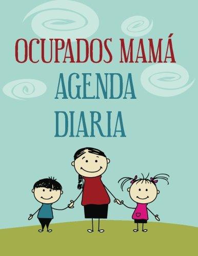 Ocupados Mamá Agenda Diaria por Michael Considne Jr.