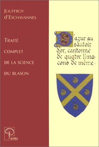 Traité complet de la science du blason