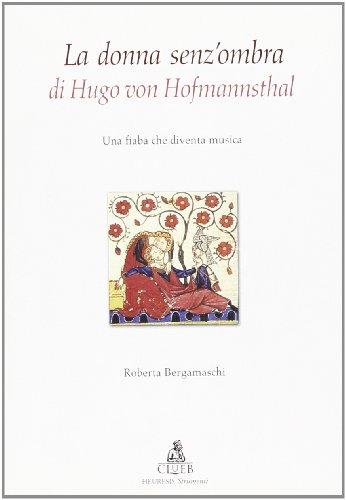 La donna senz'ombra di Hugo Von Hofmannsthal. Una fiaba che diventa musica