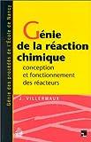 Génie de la réaction chimique - Conception et fonctionnement des réacteurs, 2e édition
